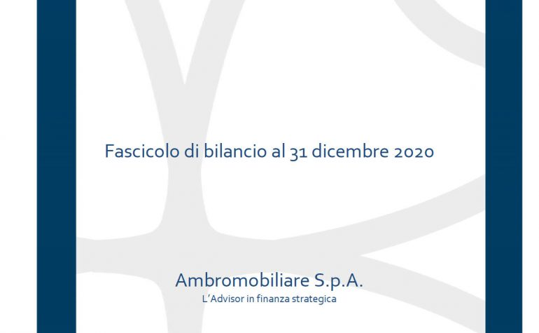 Fascicolo progetto di bilancio Ambromobiliare al 31 dicembre 2020